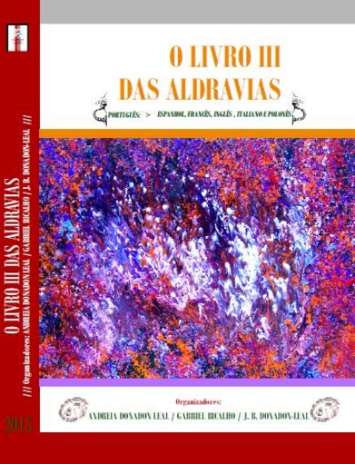 Semana Luso-Brasileira de Arte Aldravista terá lançamento do Livro III das Aldravias, com participação de 63 poetas aldravianistas brasileiros, portugueses e chilenos.
